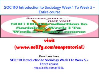 SOC 110 Introduction to Sociology Week 1 To Week 5   Entire course
