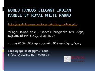 World famous elegant Indian Marble by Royal White Marmo