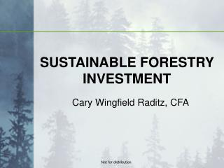 SUSTAINABLE FORESTRY INVESTMENT