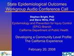 State Epidemiological Outcomes Workgroup Audio Conference Call