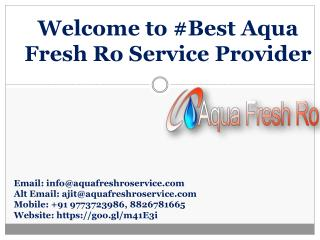 Best Aqua Fresh Ro Service Provider in Delhi @9773723986