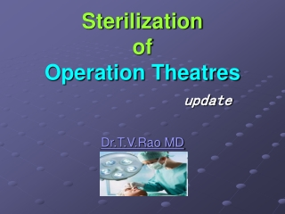 Sterilization of operation theatres