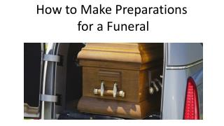 How to Make Preparations for a Funeral