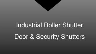 Industrial Roller Shutter Doors in Hyderabad