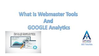 What is Webmaster Tools and Google Analytics