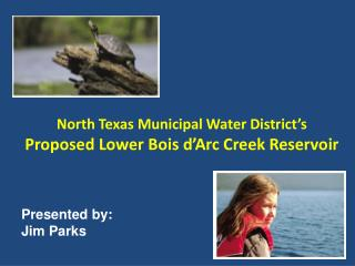 North Texas Municipal Water District's Proposed Lower Bois d'Arc Creek Reservoir