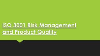 ISO 3001 Risk Management and Product Quality