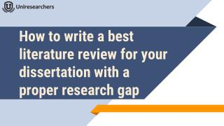 How to write a best literature review for your dissertation with a proper research gap