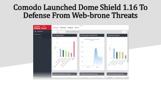 Comodo Launched Dome Shield 1.16 To Defense From Web-brone Threats