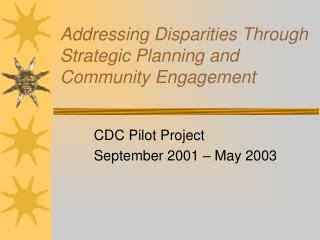 Addressing Disparities Through Strategic Planning and Community Engagement