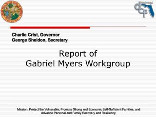 Report of  Gabriel Myers Workgroup