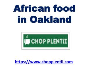 How the get the best African food in Oakland?