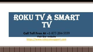 Roku TV A Smart TV Call Toll Free - 1-877-204-5559