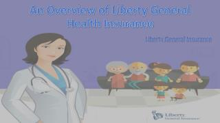 An Overview of Liberty General Health Insurance