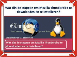 Wat zijn de stappen om Mozilla Thunderbird te downloaden en te installeren?