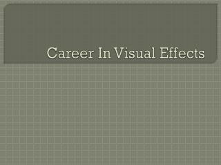 Career in Visual Effects