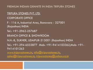 Premium Indian Granite in India Tripura Stones