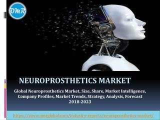 Neuroprosthetics Market Research and Forecast 2018-2023