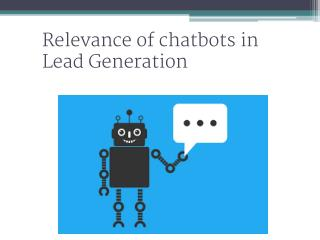 Relevance of Chatbots For lead generation