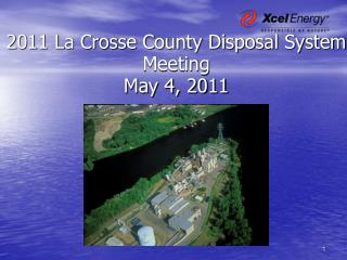 2011 La Crosse County Disposal System Meeting May 4, 2011