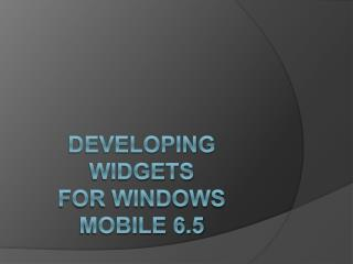 Developing Widgets for Windows Mobile 6.5