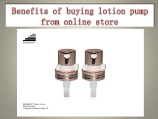 Benefits of buying lotion pump from online store