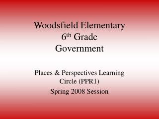 Woodsfield Elementary 6 th  Grade Government