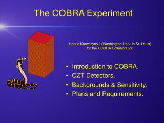 The COBRA Experiment