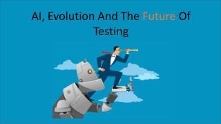 AI, Evolution And The Future Of Testing