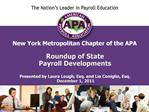 New York Metropolitan Chapter of the APA  Roundup of State  Payroll Developments  Presented by Laura Lough, Esq. and Lia