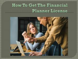 How To Get The Financial Planner License