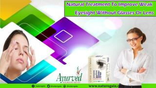 Natural Treatment to Improve Weak Eyesight without Glasses or Lens