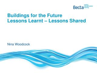 Buildings for the Future Lessons Learnt – Lessons Shared