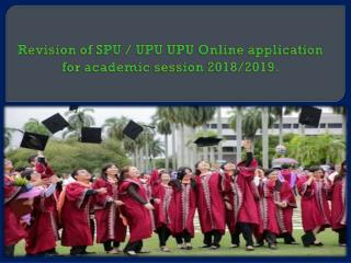 Revision of SPU / UPU UPU Online application for academic session 2018/2019