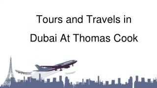 Book Online Tours and Travels in Dubai At Thomas Cook