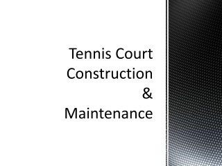 Tennis Court Construction & Maintenance