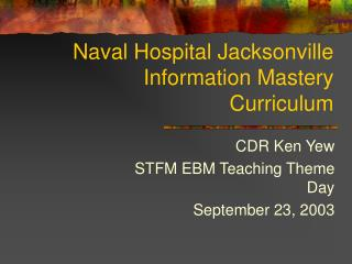 Naval Hospital Jacksonville Information Mastery Curriculum
