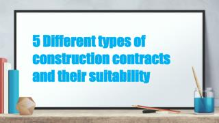 5 Different types of construction contracts and their suitability 1