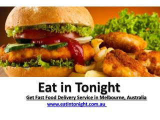 Eat In Tonight Offers Fast Food Delivery Service to Feed Your Hungry Stomach