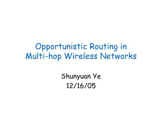 Opportunistic Routing in Multi-hop Wireless Networks