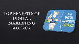 TOP BENEFITS OF DIGITAL MARKETING AGENCY