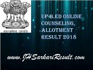 UP B.Ed Online Counseling, Allotment Result 2018