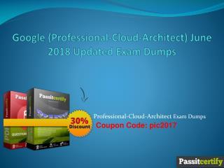 Google (Professional-Cloud-Architect) June 2018 Updated Exam Dumps
