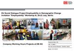 EU Social Dialogue Project Employability in Demographic Change  Invitation Employability Workshop III, 20-22 July, Berli