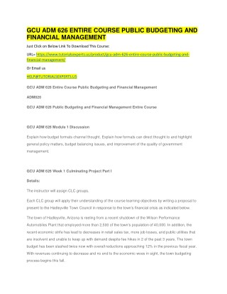 GCU ADM 626 ENTIRE COURSE PUBLIC BUDGETING AND FINANCIAL MANAGEMENT