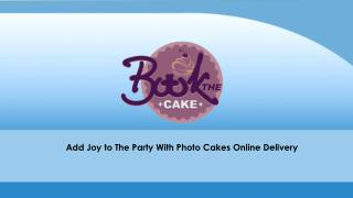 Add joy to the party with Photo cakes online delivery
