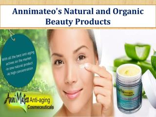 Annimateo's Natural and Organic Beauty Products