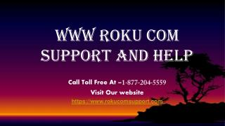 www Roku com support And Help call Toll free - 1-877-204-5559