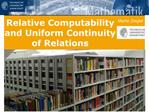 Relative Computability  and Uniform Continuity  of Relations