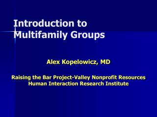 Introduction to Multifamily Groups